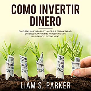 Como Invertir Dinero [How to Invest Money] audiobook cover art