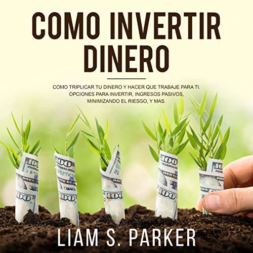 Como Invertir Dinero [How to Invest Money] audiobook cover art