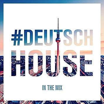 Deutsch House - In the Mix