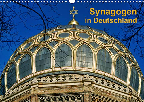 Synagogen in Deutschland (Wandkalender 2020 DIN A3 quer)
