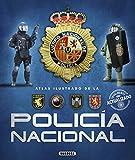 La Policía Nacional (Atlas Ilustrado)