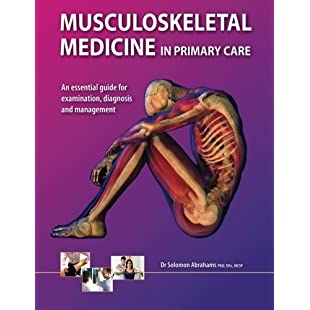 Musculoskeletal Medicine in Primary Care An essential guide for examination, diagnosis and management:Maxmartyn