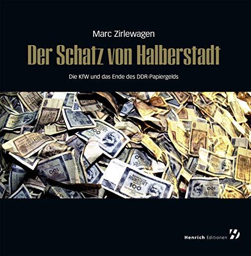 Der Schatz von Halberstadt: Die KfW und das Ende des DDR-Papiergelds