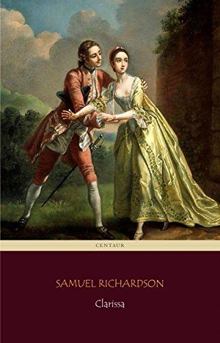 Clarissa [volumes 1 to 9] (Centaur Classics) [The 100...