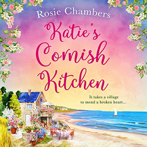 Katie's Cornish Kitchen Audiobook By Rosie Chambers cover art
