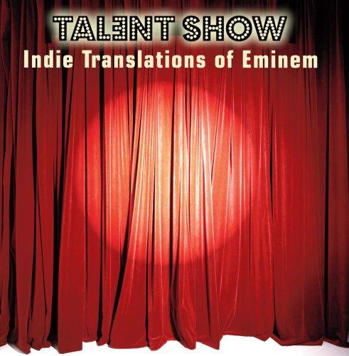 Talent Show: Indie Translations of Eminem