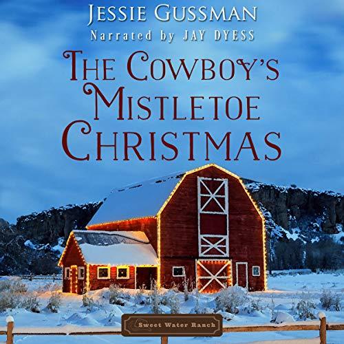 The Cowboy's Mistletoe Christmas Audiobook By Jessie Gussman cover art