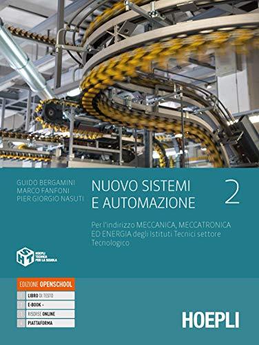 Nuovo Sistemi e automazione. Per gli Ist. tecnici industriali indirizzo meccanica, meccatronica ed energia. Con e-book. Con espansione online (Vol. 2)