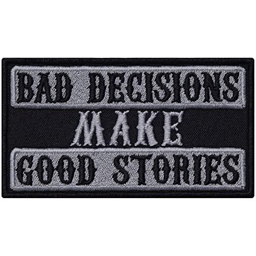 Bad Decisions Make Good Stories – Parche termoadhesivo para Motero, Imagen de Planchado, Regalo para Motociclistas, para Chaquetas, Chalecos, Vaqueros, Botes, maletines de Moto, 90 x 50 mm
