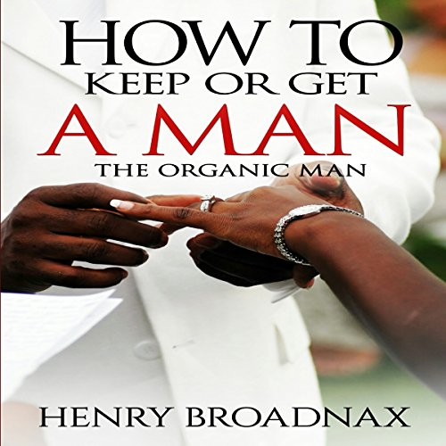 How to Keep or Get a Man audiobook cover art