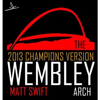 The Wembley Arch (2013 Champions Version)