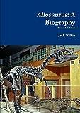 Allosaurus: A Biography