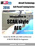 Airsoft Technology Self-Paced Training Series Introduction to SCAR style AEG (English Edition)