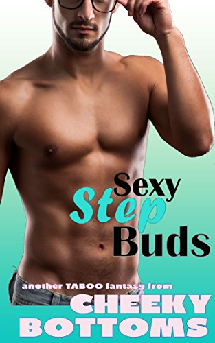 Sexy Step Buds: A Forbidden MM Bisexual Taboo Romance (First Time Forbidden Book 3) (English Edition)