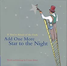 If You're Afraid of the Dark Add One More Star to the Night