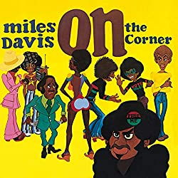 Could On the Corner from Miles Davis be his best album?