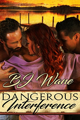 Book: Dangerous Interference by BJ Wane