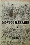 Mongol Warfare: Strategy, Tactics, Logistics, and More!