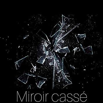 Miroir cassé