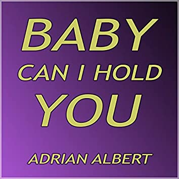 Baby Can I Hold You