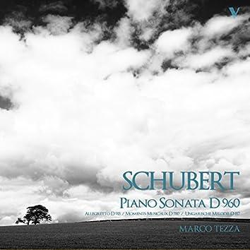Schubert: Piano Sonata No. 21, D. 960, 6 Moments musicaux, D. 780, Allegretto, D. 915 & Ungarische Melodie, D. 817