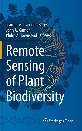 Compare Textbook Prices for Remote Sensing of Plant Biodiversity 1st ed. 2020 Edition ISBN 9783030331566 by Cavender-Bares, Jeannine,Gamon, John A.,Townsend, Philip A.