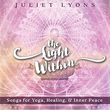 The Light Within: Songs for Yoga, Healing, & Inner Peace