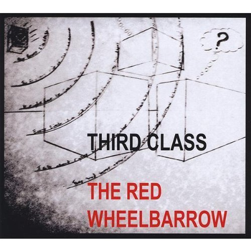 Red Wheelbarrow by Third Class (2009-03-10)