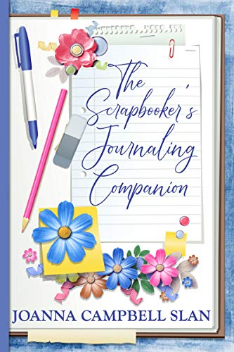 The Scrapbooker's Journaling Companion: Journaling Made Simple for Saving Memories in Scrapbook Albums (Scrapbook Storytelling Series 1) (English Edition)