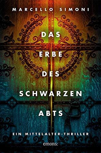 Das Erbe des schwarzen Abts: Historischer Kriminalroman: Ein Mittelalter-Thriller (Ein Krimi aus dem Mittelalter)