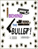 Behind the Bullet: Everything you ever wanted to know about suppressors and silencers but were afraid to ask