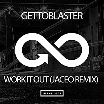 Work It Out (Jaceo Remix)