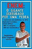 ENEM: O GIGANTE DERRUBADO POR UMA PEDRA: Conheça a história e o método de um aluno de escola pública aprovado em Medicina no ENEM, estudando sozinho em casa. (Portuguese Edition)