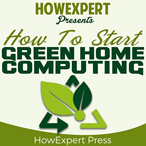 How to Start Green Home Computing audiobook cover art