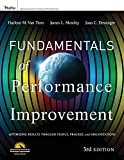 Fundamentals of Performance Improvement: Optimizing Results through People, Process, and Organizations