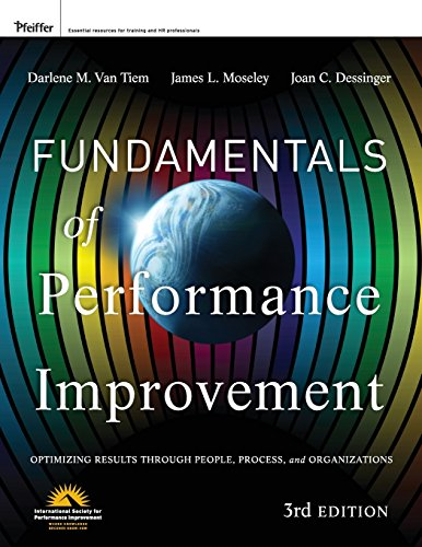 Download Fundamentals of Performance Improvement: Optimizing Results through People, Process, and Organizations (Wiley Desktop Editions) 1118025245