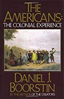 The Americans: The Colonial Experience (Americans Series)