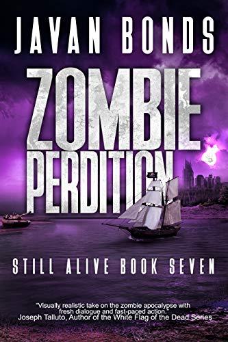 Zombie Perdition: Still Alive Book Seven