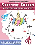 Scissor Skills Preschool Workbook for Kids: A Fun Cutting Practice Activity Book for Toddlers and Kids ages 3-5   Color & Cut Out   Unicorn