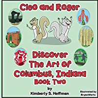 Cleo and Roger Discover the Art of Columbus, Indiana