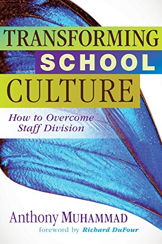 Transforming School Culture: How to Overcome Staff Division (Leadership Strategies to Build a Professional Learning Comm