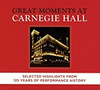 Great Moments at Carnegie Hall - Selected Highlights by Various (2014-07-29)