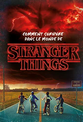 Stranger Things - Comment survivre dans le monde de Stranger Things