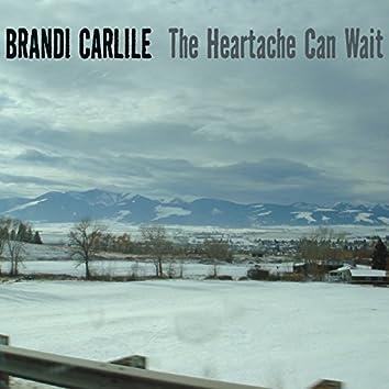 The Heartache Can Wait