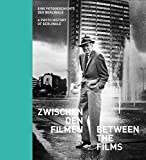 Zwischen den Filmen - Between the Films: Eine Fotogeschichte der Berlinale - A Photo History of Berlinale