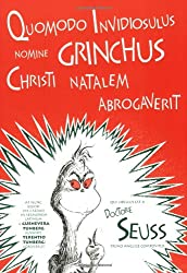 Quomodo Invidiosulus Nomine Grinchus Christi Natalem Abrogaverit: How the Grinch Stole Christmas in Latin (Latin Edition): Dr. Seuss, Dr. Seuss