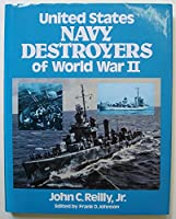 United States Navy Destroyers of World War II in Action