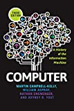 Computer: A History of the Information Machine (The Sloan Technology Series) (English Edition)