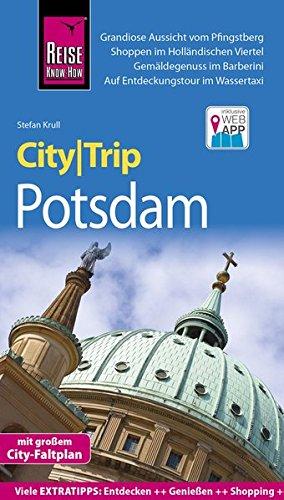 Preisvergleich Produktbild Reise Know-How CityTrip Potsdam: Reiseführer mit Stadtplan und kostenloser Web-App