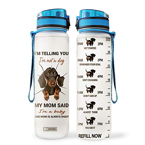 64HYDRO 32oz 1Liter Motivational Water Bottle with Time Marker, Dachshund Dog Lover I'm not A Dog Mom Said I'm a Baby MDA0408028 Water Bottle